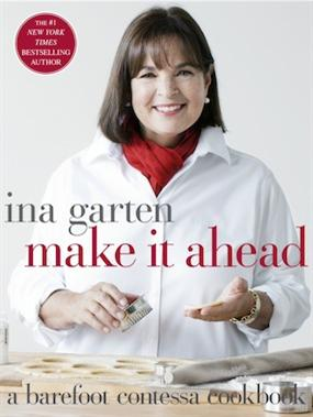 """Ina Garten's """"Make it Ahead"""" Cookbook"""